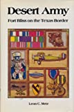 img - for Desert Army: Fort Bliss on the Texas Border book / textbook / text book