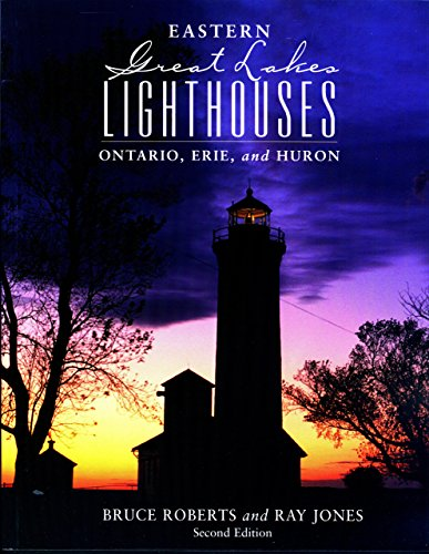Eastern Great Lakes Lighthouses, 2nd: Ontario, Erie, and Huron (Lighthouse Series) (Public Transportation In New York City Travel)