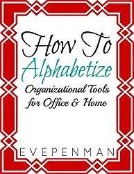How To Alphabetize: Organizational Tools for Office & Home