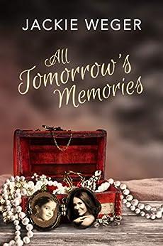 All Tomorrow's Memories by Jackie Weger ebook deal