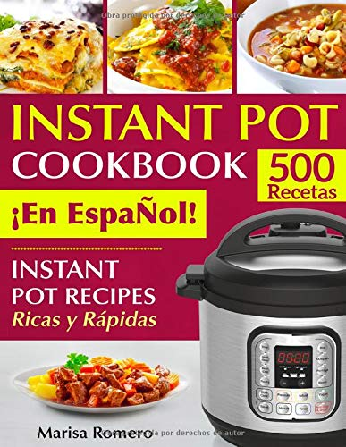 INSTANT POT COOKBOOK ¡En EspaÑol! Instant Pot Recipes Ricas y Rápidas (pressure cooker recipes)  [Romero, Marisa] (Tapa Blanda)