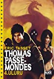 thomas passe mondes t4 uluru english and french edition