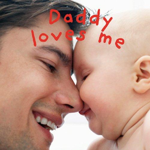 Daddy Loves Me DK