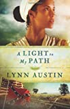 A Light to My Path, Lynn Austin, 0764211927