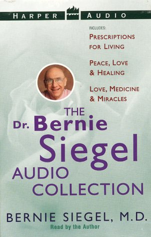 Dr. Bernie Siegel's Audio Collection: Prescriptions For Living / Peace, Love & Healing / Love, Medicine & Miracles by Brand: Harper Audio