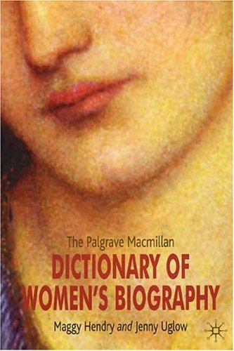 The Palgrave Macmillan Dictionary of Women's Biography: Fourth Edition