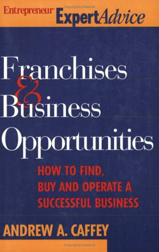 Franchise & Business Opportunities (Entrepreneur Magazine's Expert Advice)