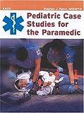 Pediatric Case Studies For The Paramedic