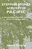 Stepping Stones Across the Pacific, Tibor Torok, 1456373668