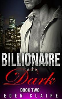 Billionaire in the Dark Book 2: Dark Billionaire Romance Series by [Claire, Eden]
