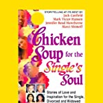 Chicken Soup for the Single's Soul: Stories of Love and Inspiration for the Single, Divorced, and Widowed | Jack Canfield,Mark Victor Hansen,Jennifer Read Hawthorne,Marci Shimoff