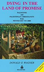 Dying in the Land of Promise: Palestine and Palestinian Christianity from Pentecost to 2000