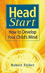 Head Start: How To Develop Your Child's Mind