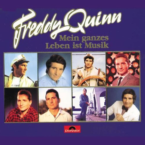 FREDDY QUINN - Mein Ganzes Leben Ist Musik - 3 Disc Set By Freddy Quinn - Zortam Music