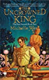 Uncrowned King, Michelle West, 0886778018
