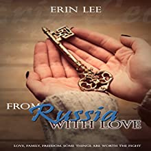 From Russia, with Love Audiobook by Erin Lee Narrated by Kay Webster