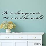 Be The Change You Wish To See In The World wall sayings vinyl