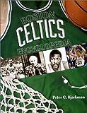 The Boston Celtics Encyclopedia, Peter C. Bjarkman, 1582610622