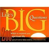 Life's Big Questions: 200 Ways to Explore Your Spiritual Life