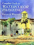 Complete Guide to Watercolor Painting (Dover Art Instruction)