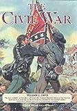 "The Civil War Trilogy: ""Battlefields of the Civil War"", ""Commanders of the Civil War"", ""Fighting Men of the Civil War"" (Rebels & Yankees)"