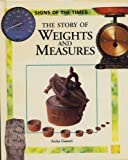 The Story of Weights and Measures, Anita Ganeri, 0195213289