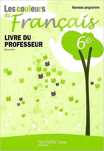 Livre Les couleurs du français 6e : Livre du professeur pdf