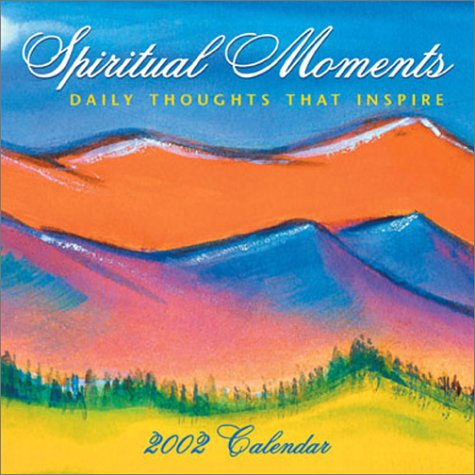 Spiritual Moments 2002 Day-To-Day Calendar by Calen, Andrews McMeel Publishing