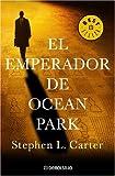 El Emperador de Ocean Park, Stephen L. Carter, 0307209334