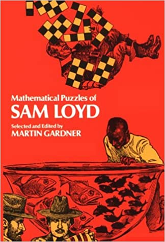 Mathematical puzzles of sam loyd sam loyd martin gardner mathematical puzzles of sam loyd sam loyd martin gardner 9780486204987 amazon books fandeluxe Image collections