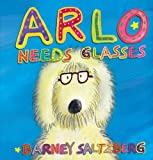 Arlo Needs Glasses, Barney Saltzberg, 0761168796