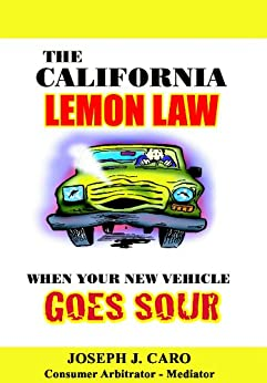 the california lemon law when your new vehicle goes sour lemon law consumer books book 1. Black Bedroom Furniture Sets. Home Design Ideas