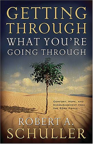 Download Getting Through What You're Going Through: Comfort, Hope, And Encouragement from the 23rd Pslams ebook