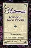 Matrimonio, Cosas Que las Mujeres Preguntan, Gloria Gaither, 0881132357