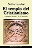 El templo del Cristianismo: Para una retórica de la historia