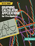 Quick Start Graphing Calculator Applications for Pre-Algebra, Claudia R. Carter and Susanne K. Westegaard, 0538624914