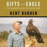 Gifts of an Eagle | Kent Durden