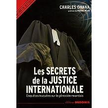 Les secrets de la justice internationale: Enquetes truquées sur le génocide rwandais