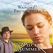 The Pieces of Summer: The Discovery - A Lancaster County Saga | Wanda E. Brunstetter