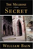 The Melrose Secret, William Bain, 0595695000