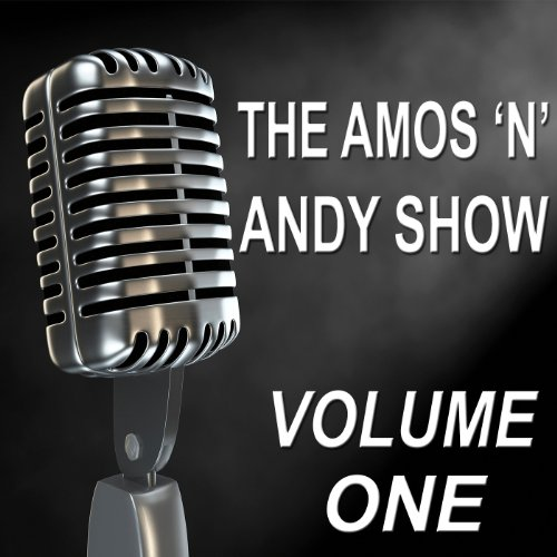 The Amos 'n' Andy Show - Old Time Radio Show, Vol. One ()