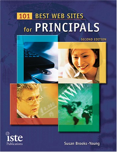 101 Best Web Sites for Principals: Second Edition
