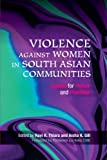 Violence Against Women in South Asian Communities : Issues for Policy and Practice, Aisha Gill Staff, 1843106701