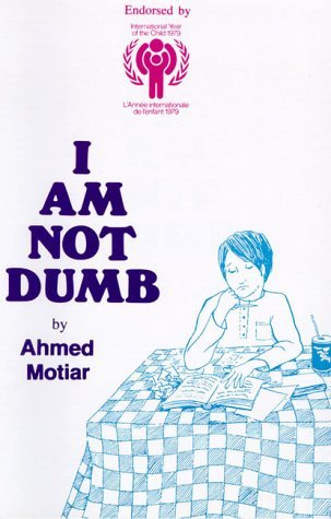 I Am Not Dumb by Motiar A. (1981-01-01) Paperback