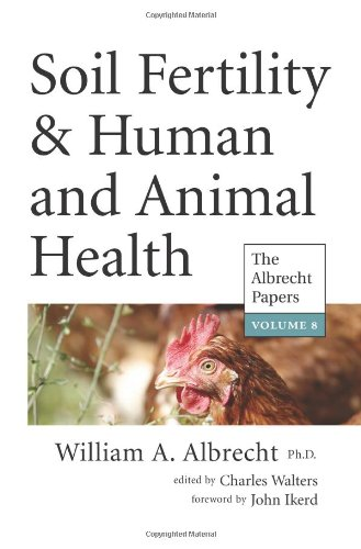 Soil Fertility & Human and Animal Health (The Albrecht - Fertility Soil