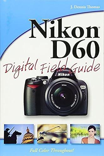amazon com nikon d60 digital field guide 9780470383124 j dennis rh amazon com nikon d3200 digital field guide nikon d3300 digital field guide