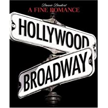A Fine Romance: Hollywood/Broadway (The Magic. The Mahem. The Musicals.)