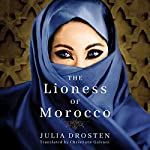The Lioness of Morocco | Julia Drosten,Christiane Galvani - translation