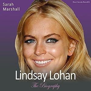 Lindsay Lohan - The Biography Audiobook