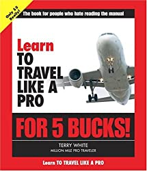 Learn to Travel Like a Pro for 5 Bucks (Learn for 5 Bucks)